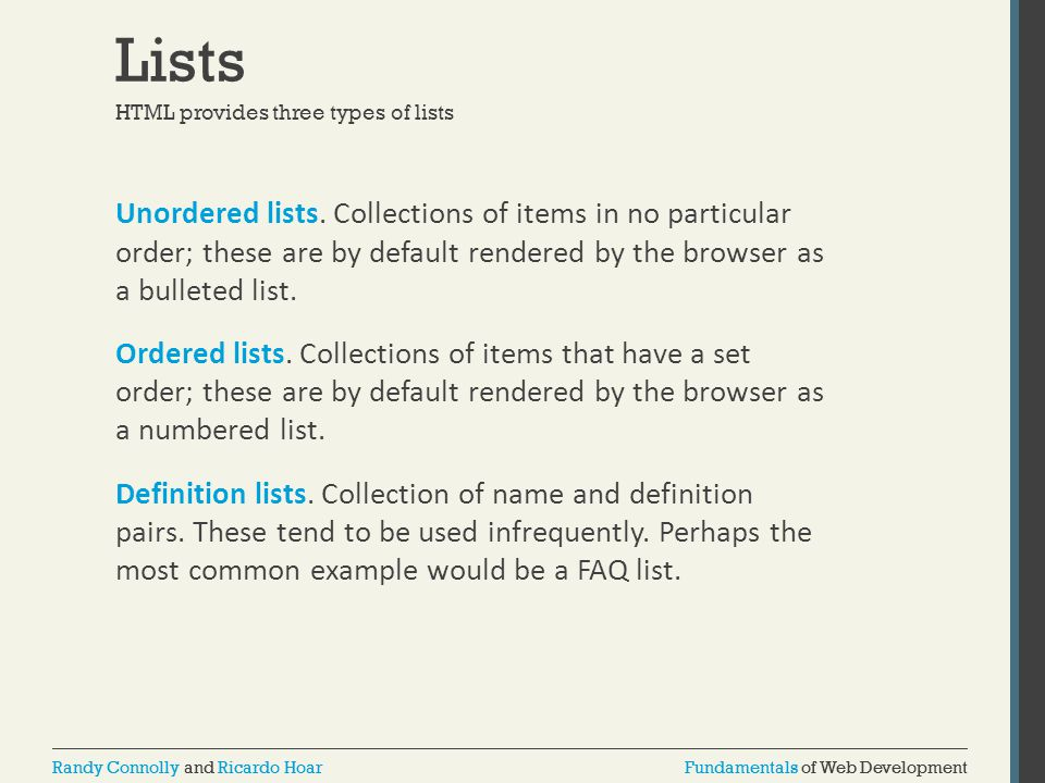 Lists HTML provides three types of lists.