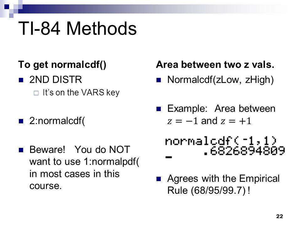 TI-84 Methods To get normalcdf() Area between two z vals. 2ND DISTR