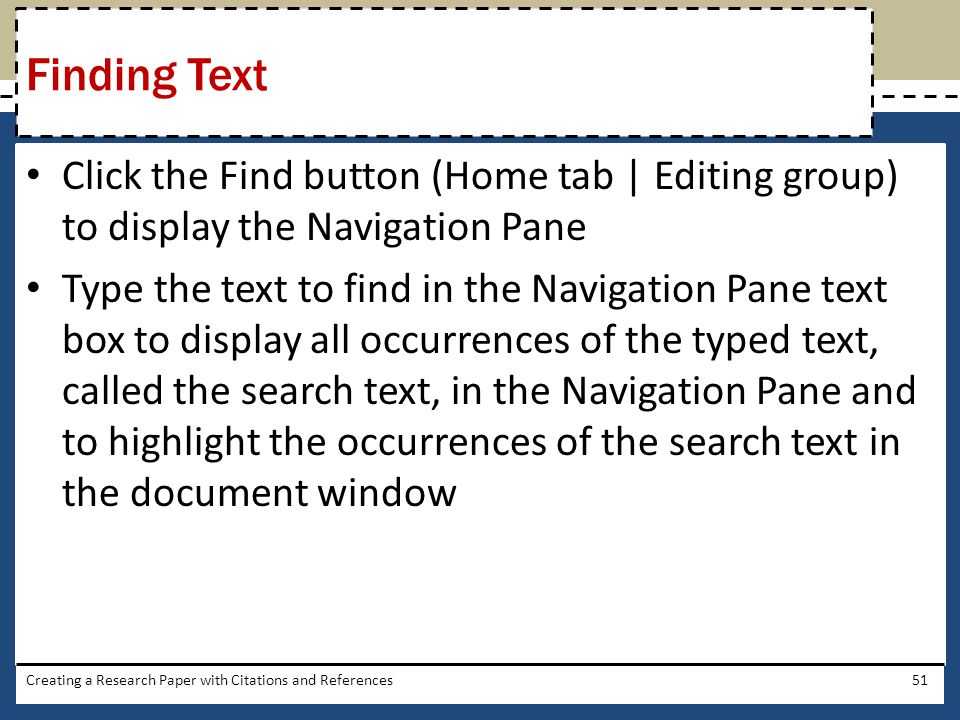Finding Text Click the Find button (Home tab | Editing group) to display the Navigation Pane.