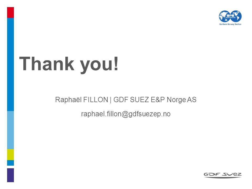Raphaël FILLON | GDF SUEZ E&P Norge AS raphael.fillon@gdfsuezep.no