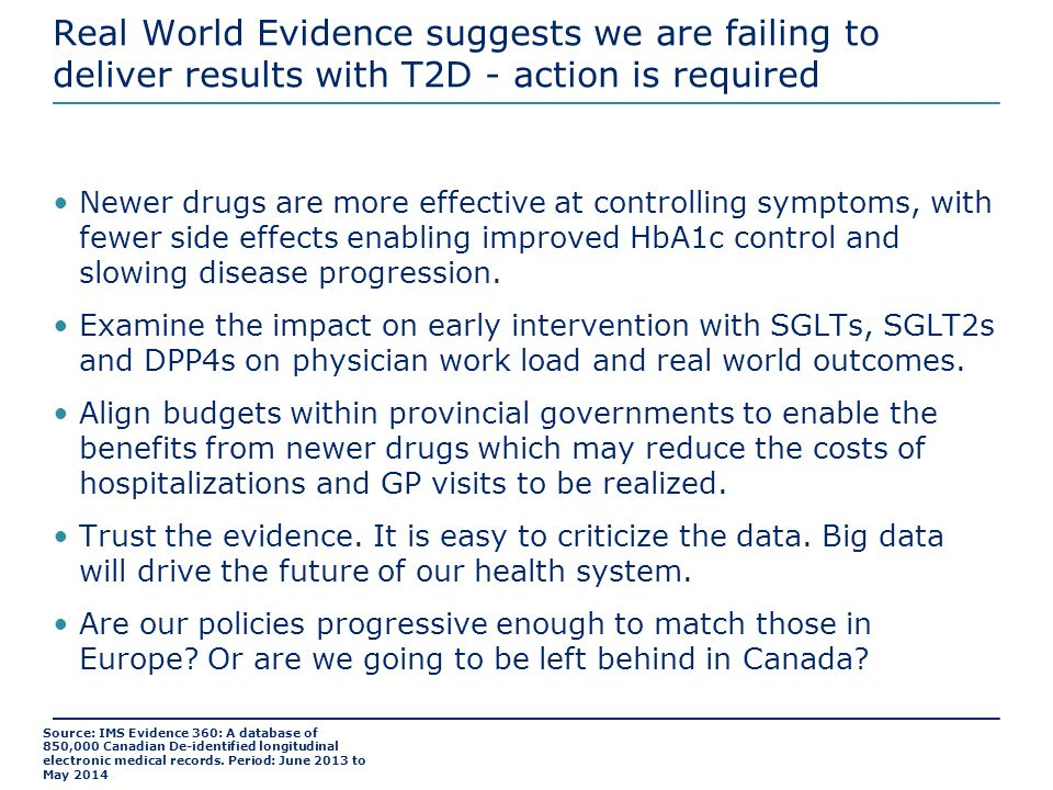 Real World Evidence suggests we are failing to deliver results with T2D - action is required