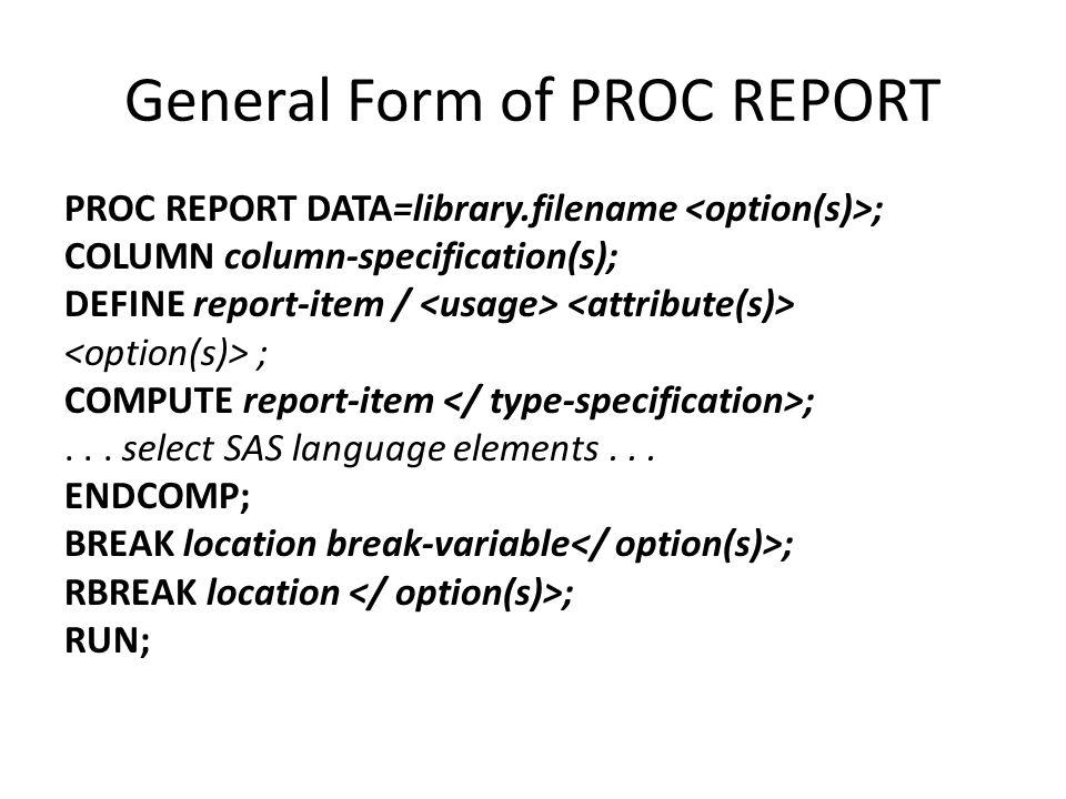 General Form of PROC REPORT