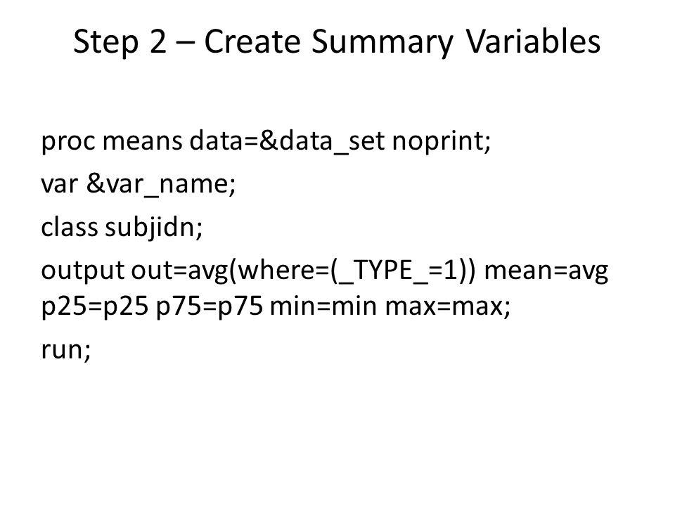 Step 2 – Create Summary Variables