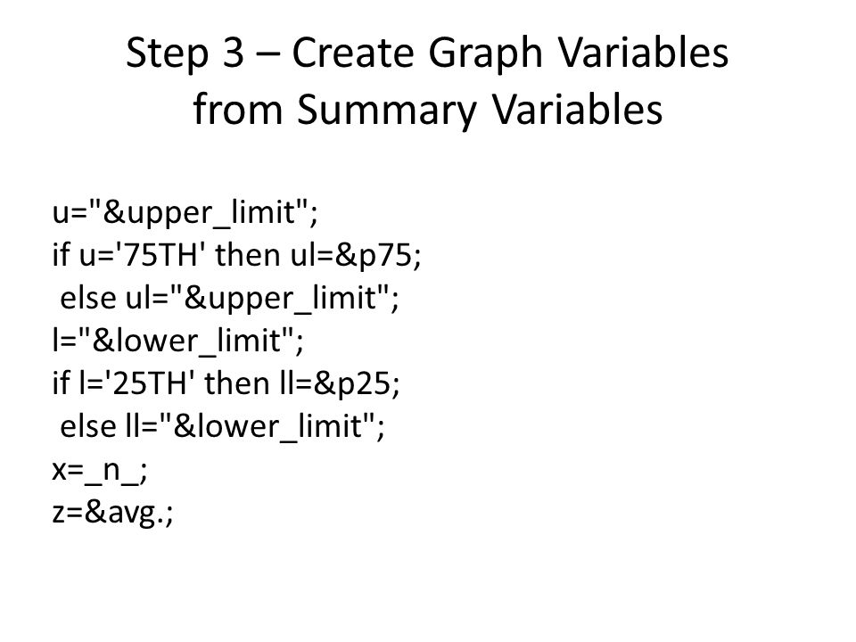 Step 3 – Create Graph Variables from Summary Variables