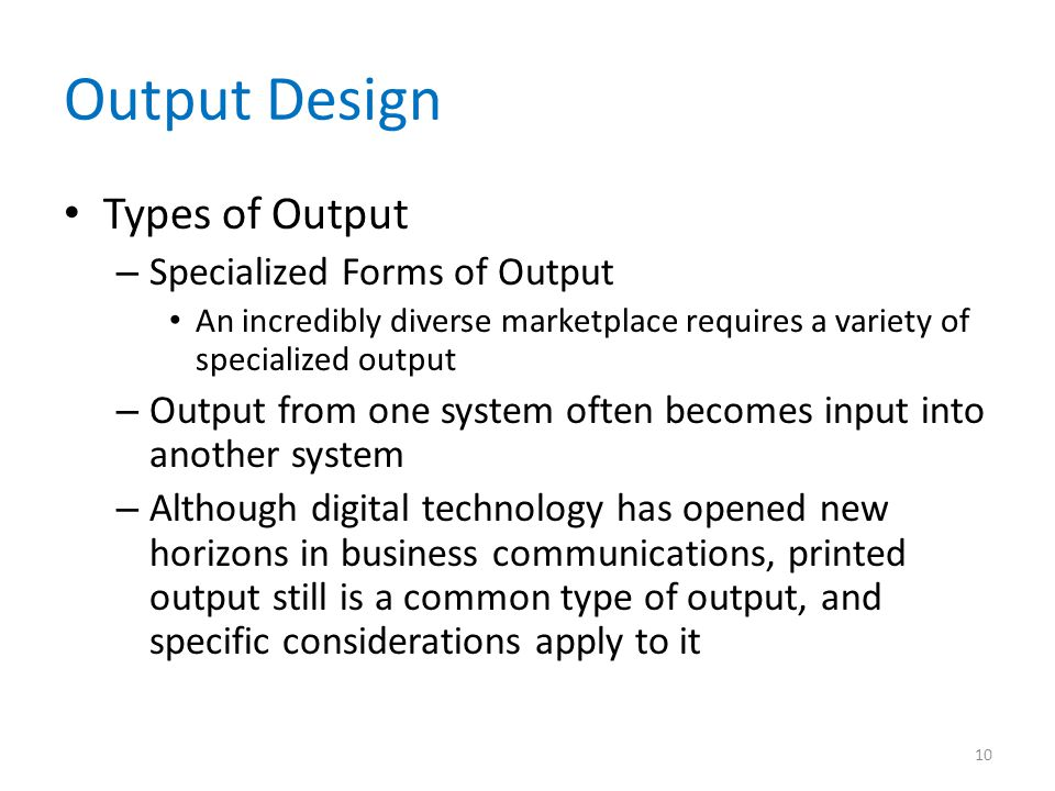 Output Design Types of Output Specialized Forms of Output