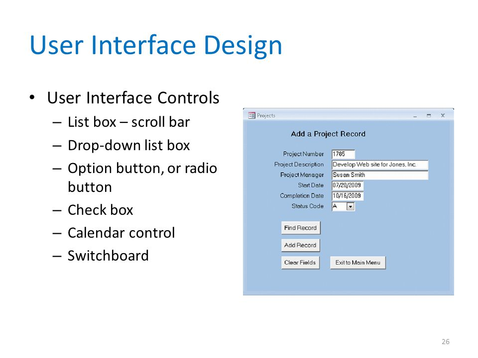 User Interface Design User Interface Controls List box – scroll bar