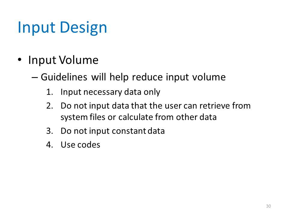 Input Design Input Volume Guidelines will help reduce input volume