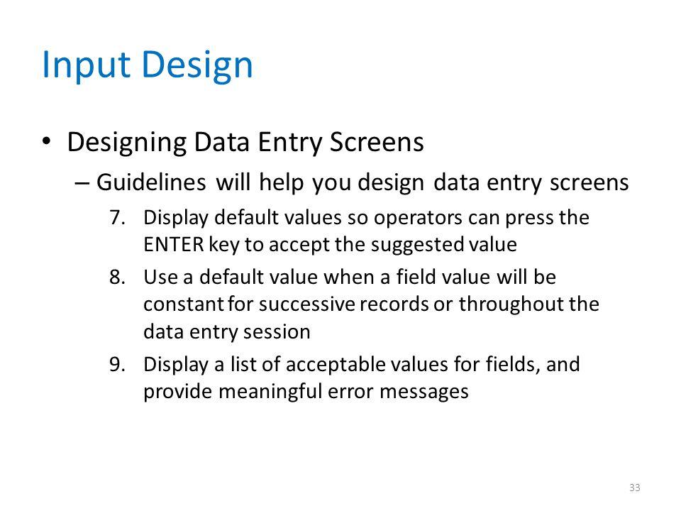 Input Design Designing Data Entry Screens