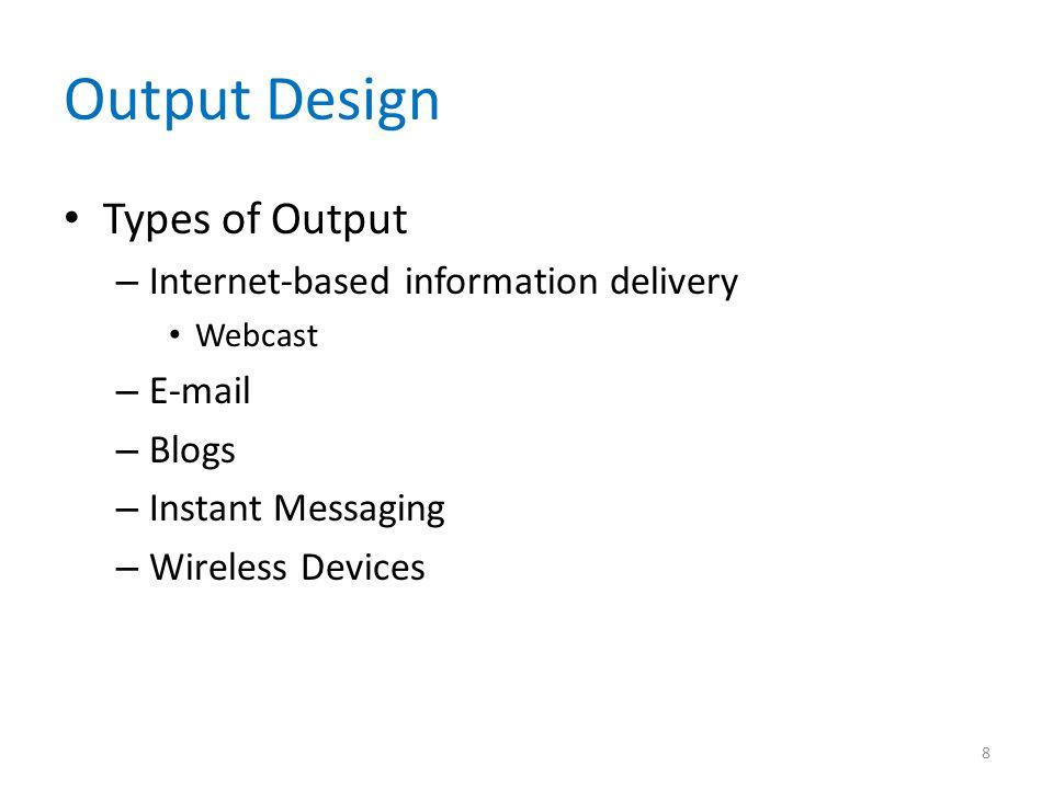 Output Design Types of Output Internet-based information delivery