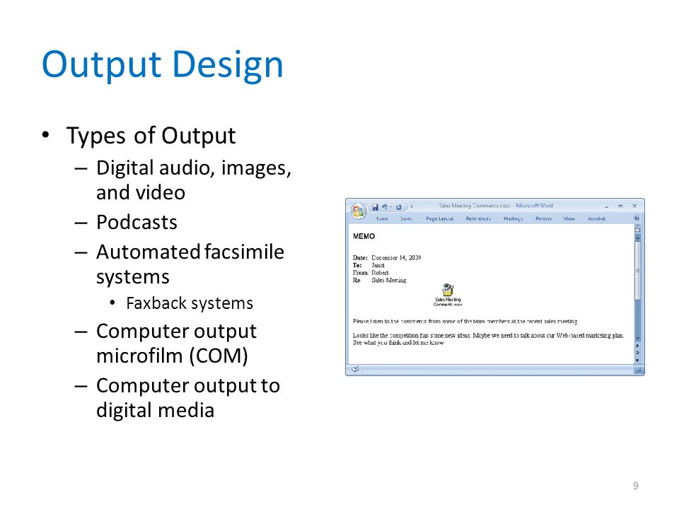 Output Design Types of Output Digital audio, images, and video