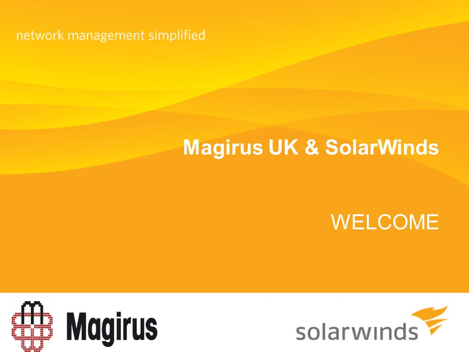 Magirus UK & SolarWinds WELCOME
