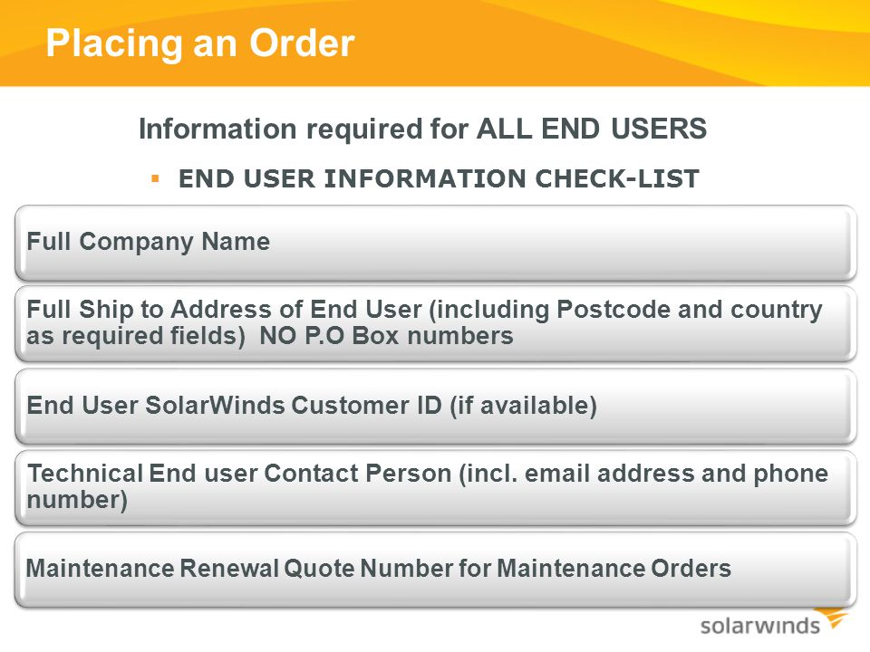 Placing an Order Information required for ALL END USERS