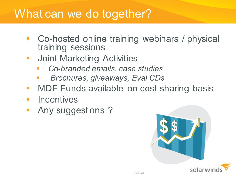 What can we do together Co-hosted online training webinars / physical training sessions. Joint Marketing Activities.
