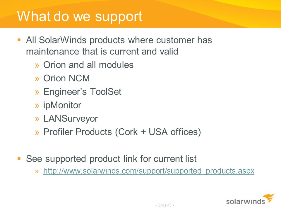 What do we support All SolarWinds products where customer has maintenance that is current and valid.