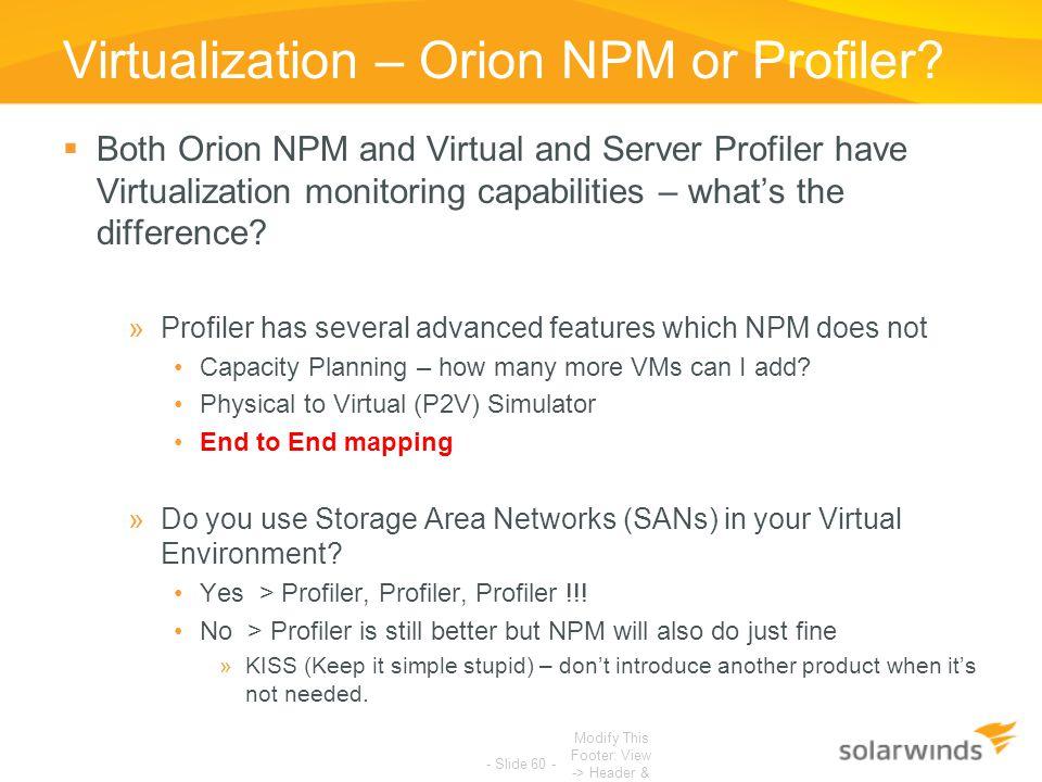 Virtualization – Orion NPM or Profiler