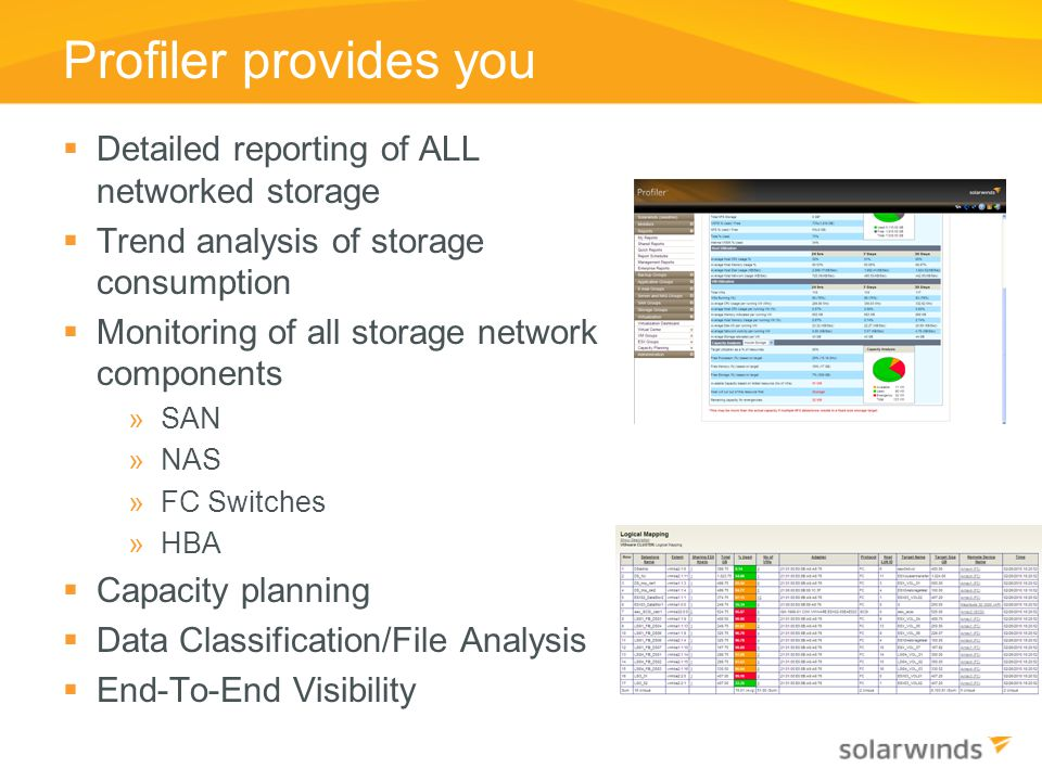 Profiler provides you Detailed reporting of ALL networked storage