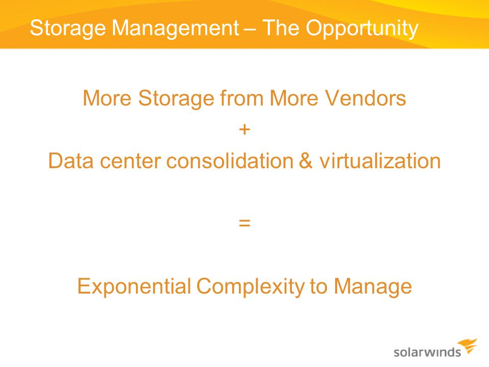 Storage Management – The Opportunity
