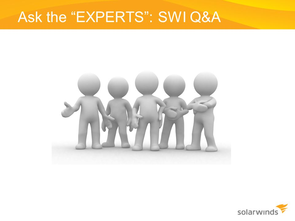 Ask the EXPERTS : SWI Q&A