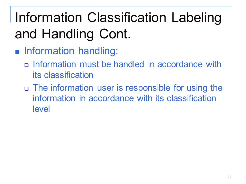 Information Classification Labeling and Handling Cont.