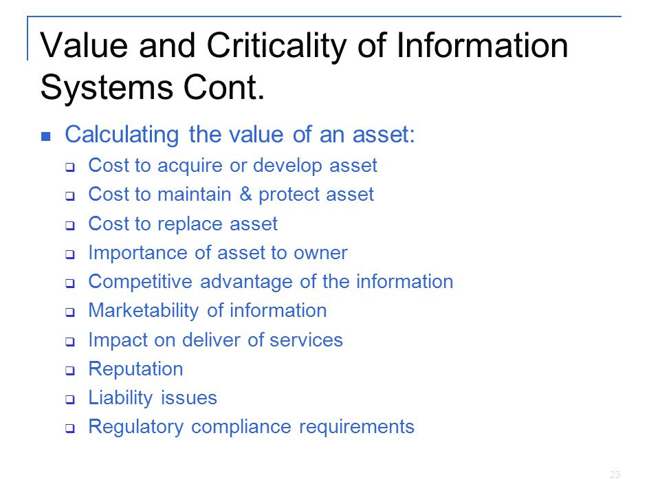 Value and Criticality of Information Systems Cont.