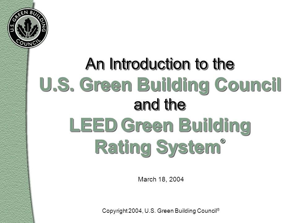 Copyright 2004, U.S. Green Building Council®