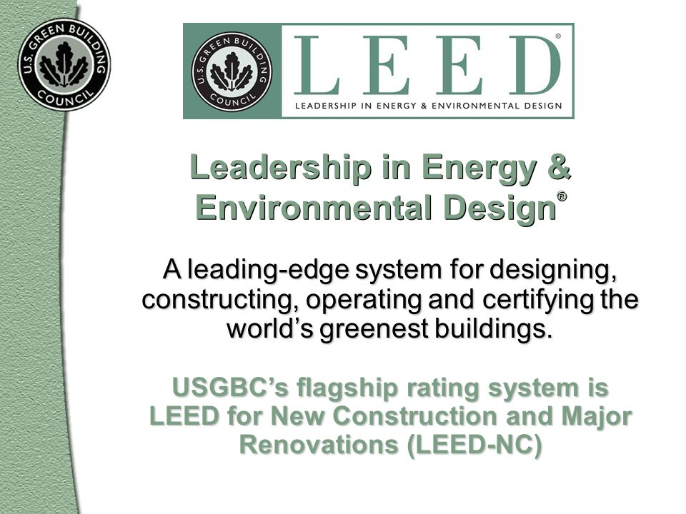 Leadership in Energy & Environmental Design®