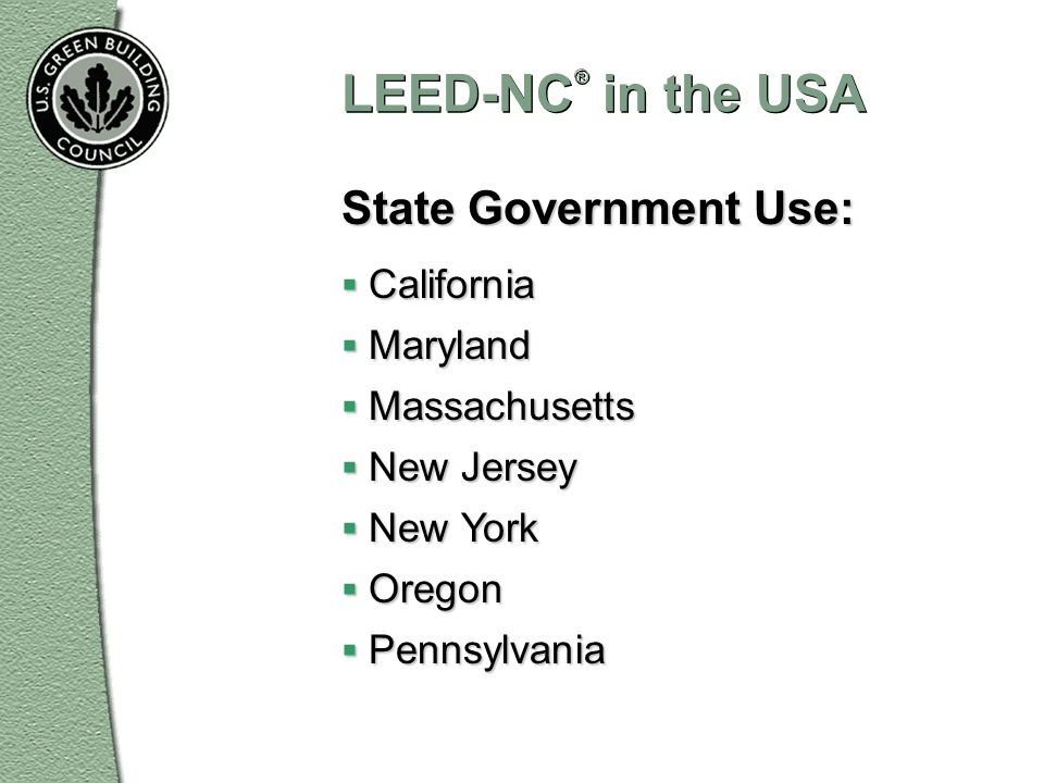 LEED-NC® in the USA State Government Use: California Maryland