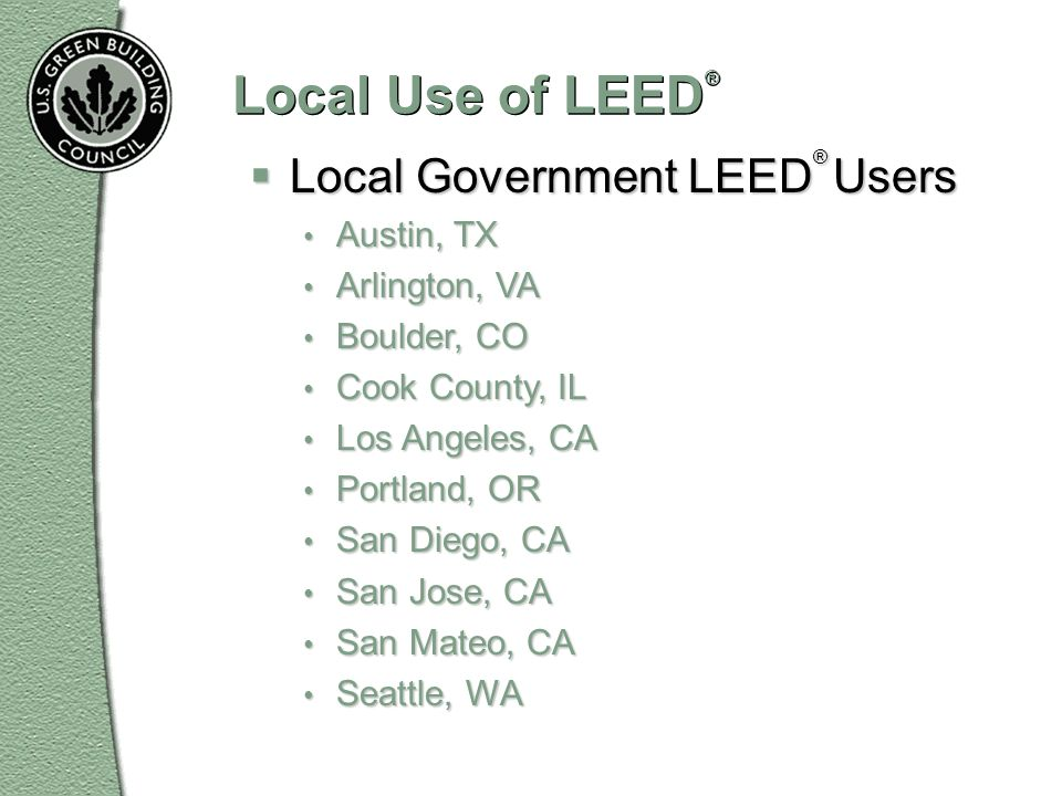 Local Use of LEED® Local Government LEED® Users Austin, TX
