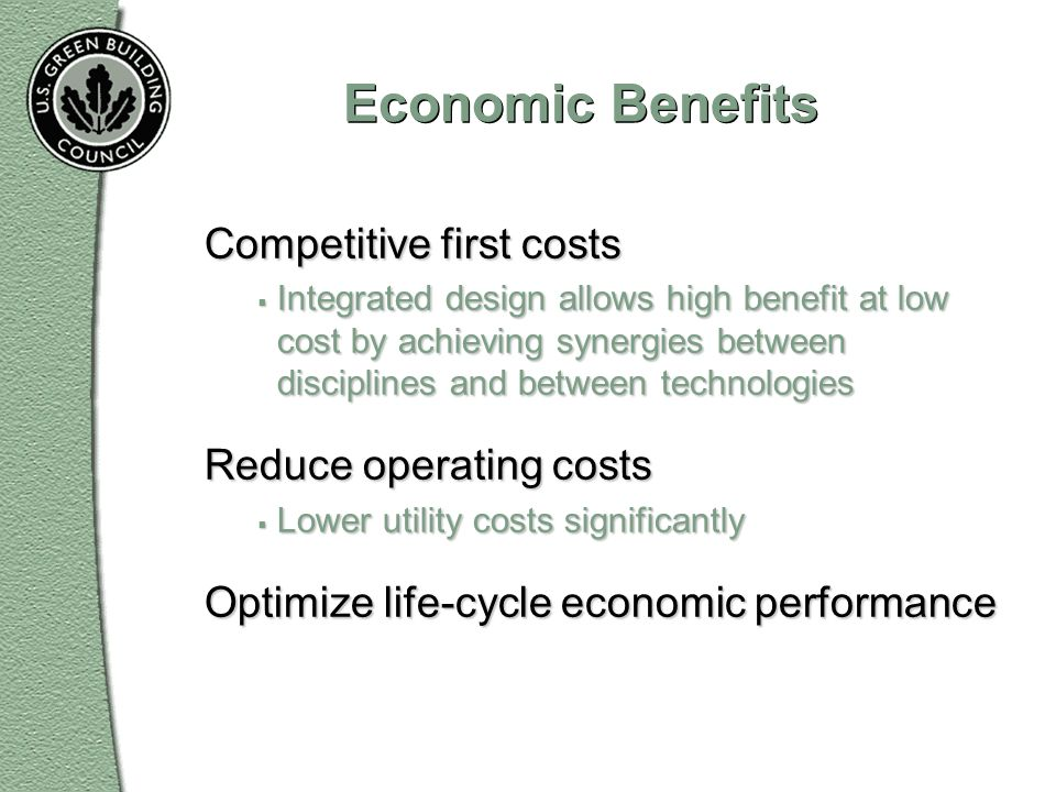 Economic Benefits Competitive first costs Reduce operating costs