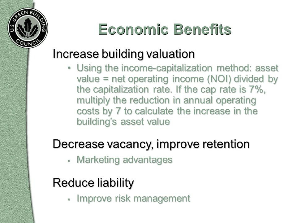 Economic Benefits Increase building valuation