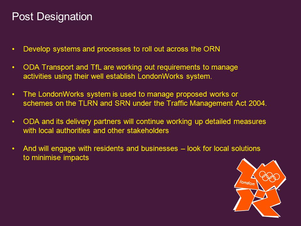 Post Designation Develop systems and processes to roll out across the ORN.