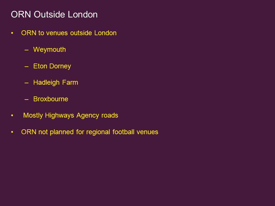 ORN Outside London ORN to venues outside London Weymouth Eton Dorney