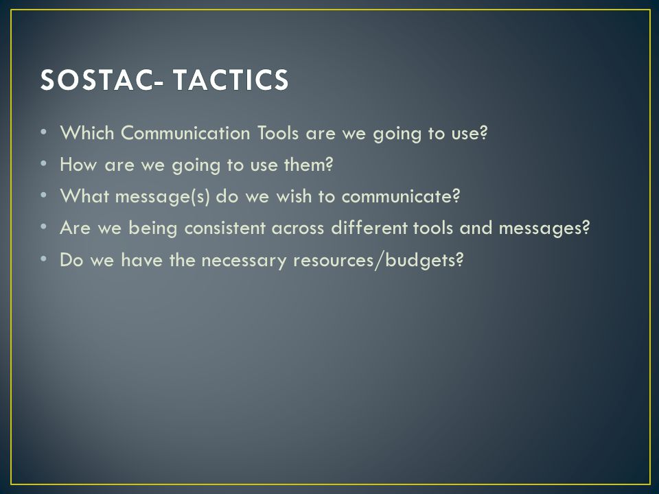 SOSTAC- TACTICS Which Communication Tools are we going to use