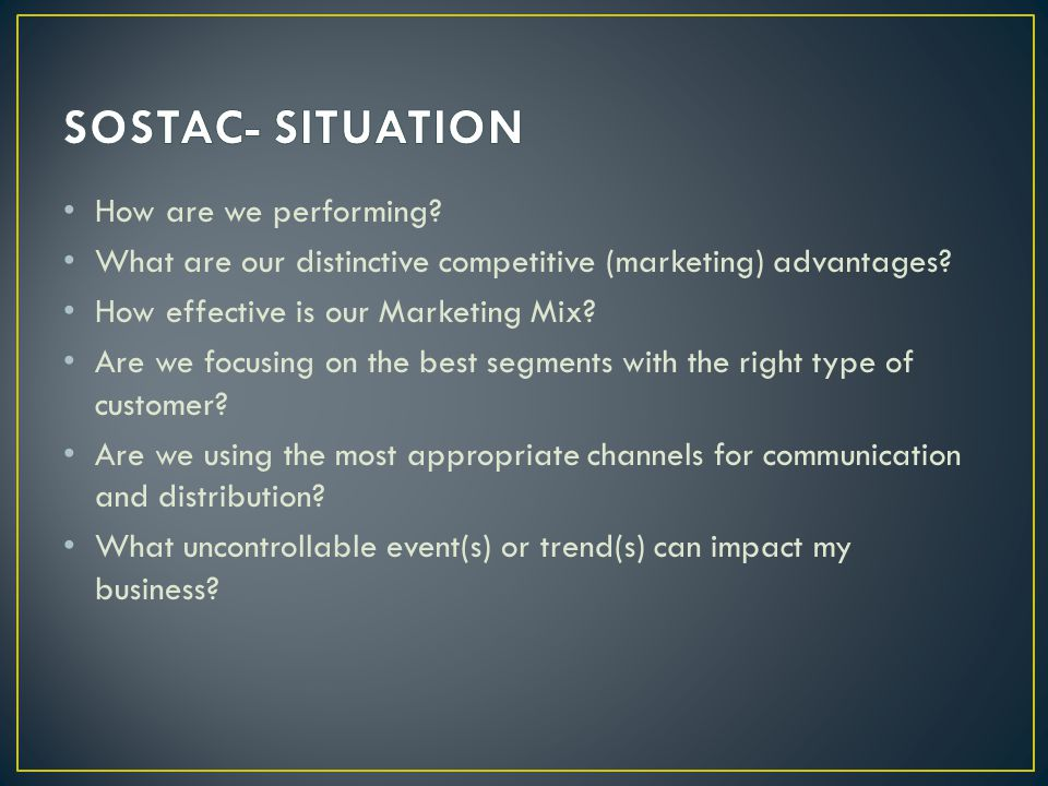 SOSTAC- SITUATION How are we performing