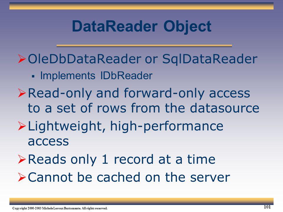 DataReader Object OleDbDataReader or SqlDataReader