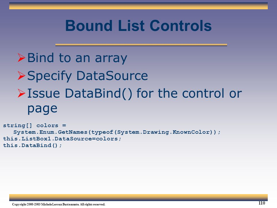 Bound List Controls Bind to an array Specify DataSource