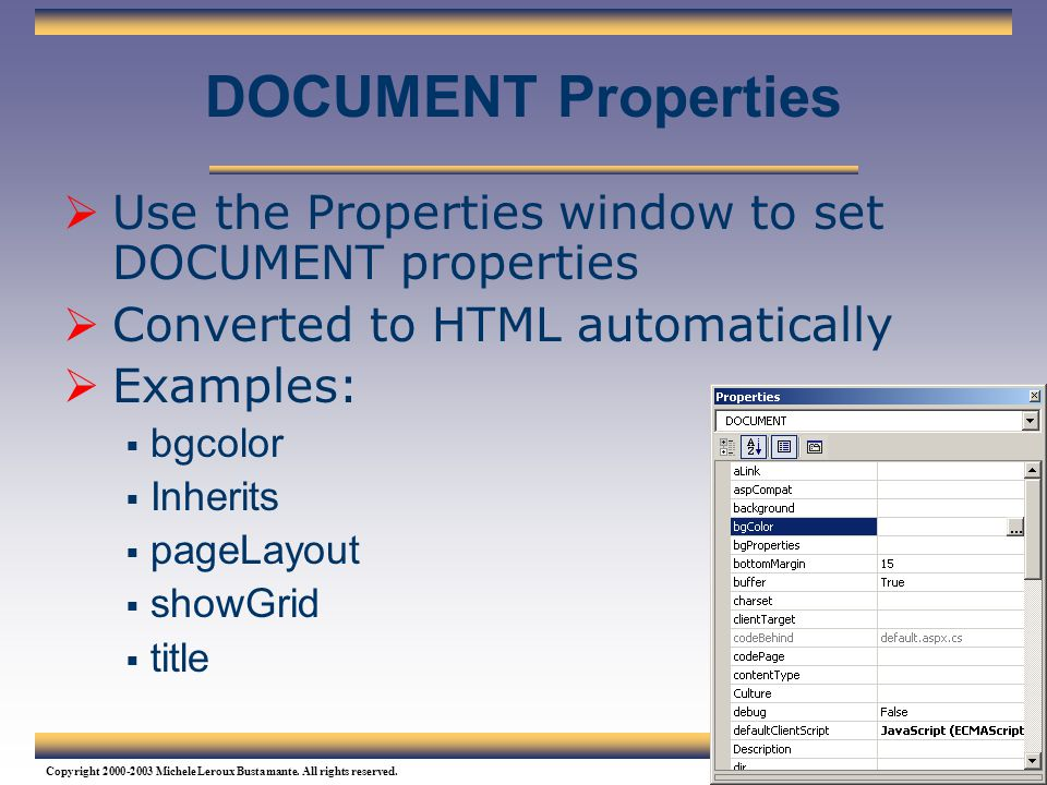 Web Services Tutorial Updated 04/07/2003. DOCUMENT Properties. Use the Properties window to set DOCUMENT properties.