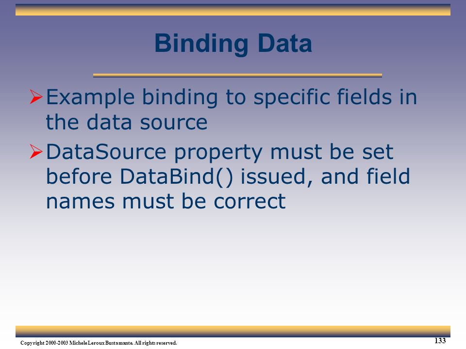 Binding Data Example binding to specific fields in the data source