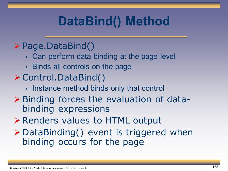 DataBind() Method Page.DataBind() Control.DataBind()
