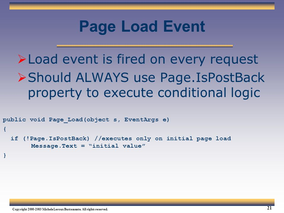 Page Load Event Load event is fired on every request