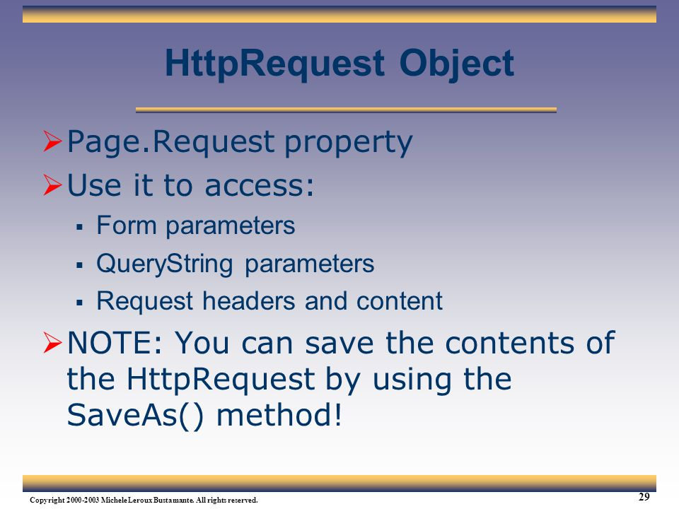 HttpRequest Object Page.Request property Use it to access: