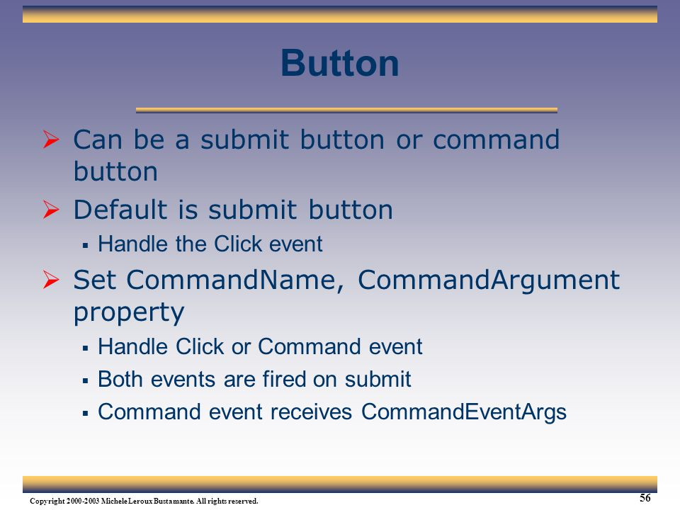 Button Can be a submit button or command button