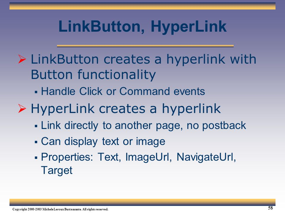 Web Services Tutorial Updated 04/07/2003. LinkButton, HyperLink. LinkButton creates a hyperlink with Button functionality.