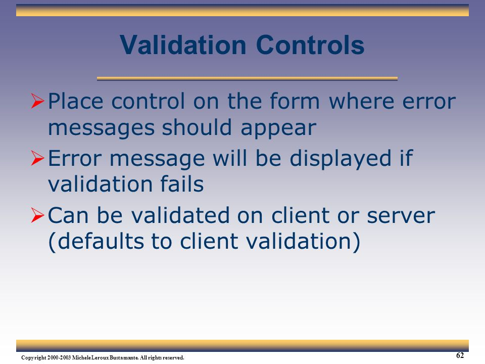 Web Services Tutorial Updated 04/07/2003. Validation Controls. Place control on the form where error messages should appear.
