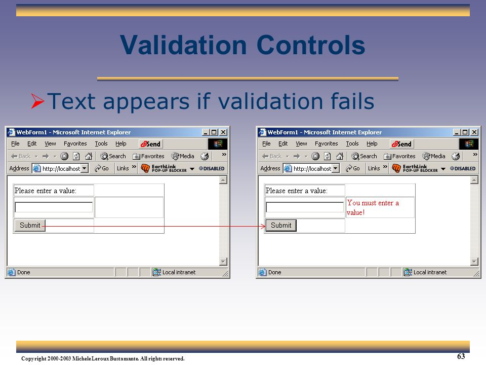Validation Controls Text appears if validation fails