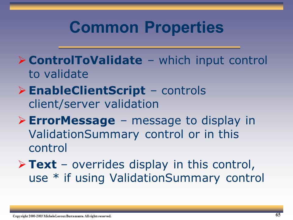 Common Properties ControlToValidate – which input control to validate