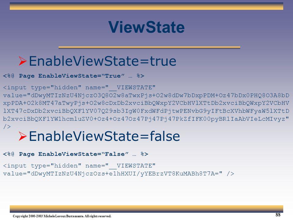 ViewState EnableViewState=true EnableViewState=false