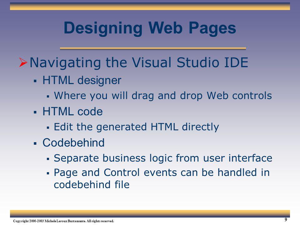 Designing Web Pages Navigating the Visual Studio IDE HTML designer