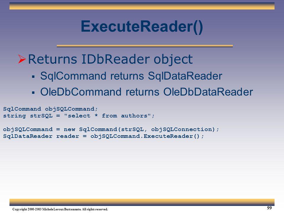 ExecuteReader() Returns IDbReader object