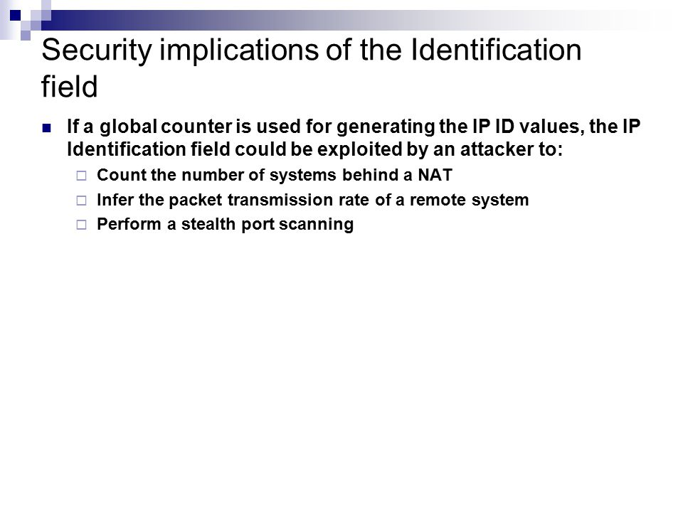Security implications of the Identification field